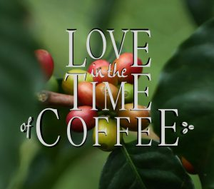 Love in the Time of Coffee